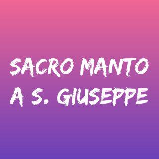 Sacro manto a S. Giuseppe - Tempo di preghiera