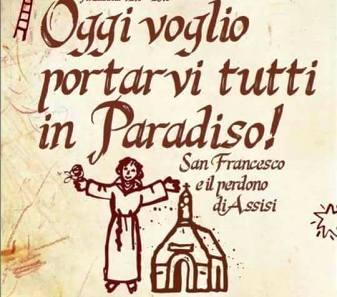 Perdono di Assisi: indulgenza plenaria - Tempo di preghiera