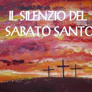 Sabato Santo - Tempo di preghiera