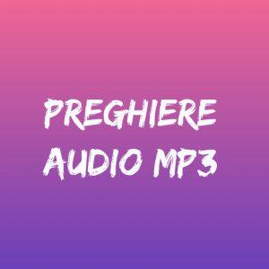 Preghiere con audio mp3 - Tempo di preghiera